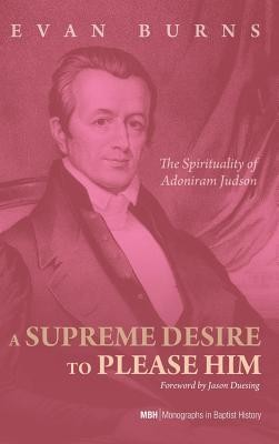 A Supreme Desire to Please Him  -     By: Evan Burns, Jason Duesing