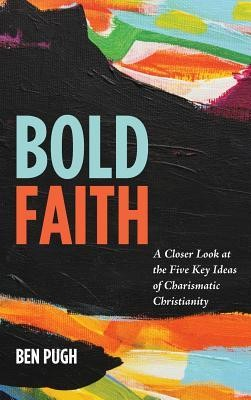Bold Faith  -     By: Ben Pugh