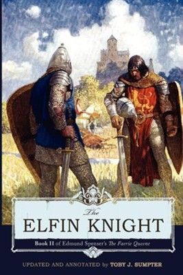 The Elfin Knight: Book 2 of Edmund Spenser's 'The Faerie Queene'  -     Edited By: Toby Sumpter     By: Edmund Spenser