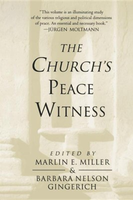 The Church's Peace Witness   -     Edited By: Marlin E. Miller, Barbara Nelson Gingerich