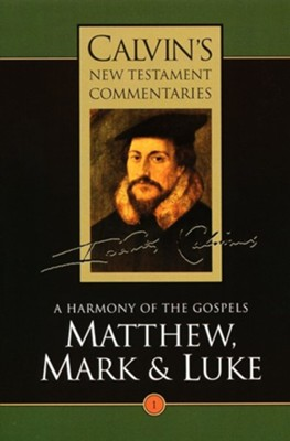 Matthew, Mark, and Luke, Volume 1, Calvin's New Testament Commentaries  -     By: John Calvin