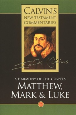 Matthew- Mark and Luke Volume 2    -     By: John Calvin