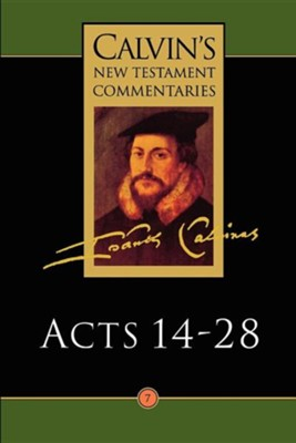 Acts 14-28, Calvin's New Testament Commentaries   -     By: John Calvin
