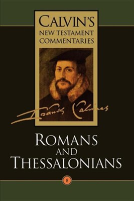 Romans and Thessalonians  -     By: John Calvin