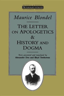 Letter on Apologetics and History and Dogma  -     By: Maurice Blondel
