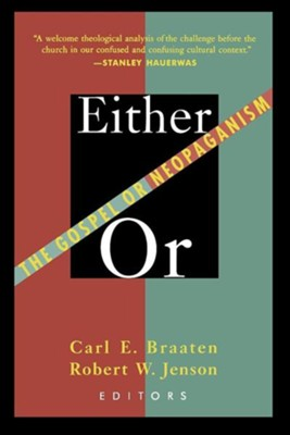 Either/Or: The Gospel or Neopaganism   -