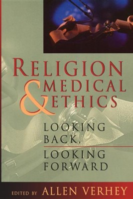 Religion and Medical Ethics  -     By: Allen Verhey