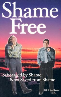 Shame-Free  -     By: Bill Banks, Sue Banks
