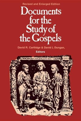 Documents for the Study of the Gospels: Revised and Enlarged Edition   -     By: David R. Cartlidge
