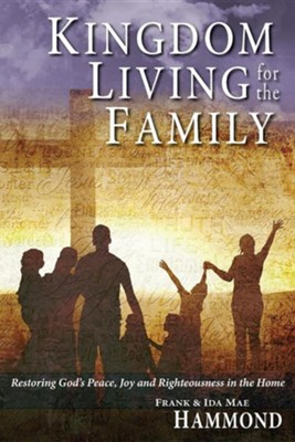 Kingdom Living for the Family  -     By: Frank Hammond, Ida Mae Hammond