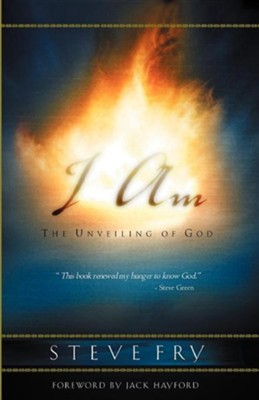 I Am: The God Who Gives His Heart Away   -     By: Steve Fry