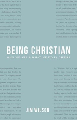 Being Christian: New Devotional Readings  -     By: James I. Wilson