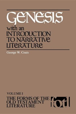 Genesis: The Forms of the Old Testament Literature (FOTL)   -     By: George Coats