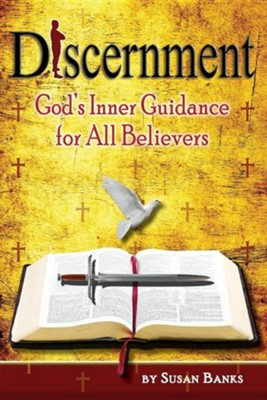 Discernment - God's Inner Guidance to All Believers  -     By: Susan Banks
