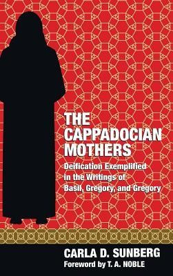 The Cappadocian Mothers  -     By: Carla D. Sunberg, T.A. Noble