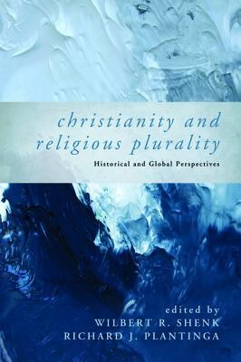 Christianity and Religious Plurality: Historical and Global Perspectives  -