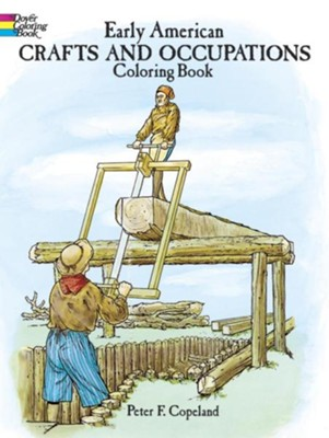 Early American Crafts and Occupations Coloring Book  -     By: Peter F. Copeland