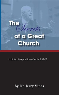 The Secrets of a Great Church: A Biblical Exposition of Acts 2:37-47  -     By: Jerry Vines