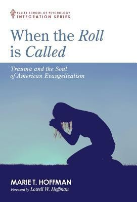 When the Roll Is Called  -     By: Marie T. Hoffman, Lowell W. Hoffman