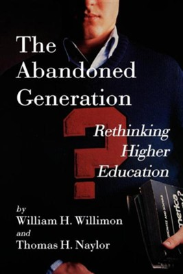 Abandoned Generation,    -     By: William Willimon
