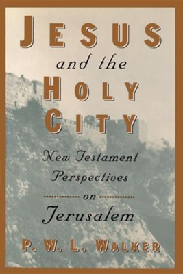 Jesus and the Holy City  -     By: Peter Walker