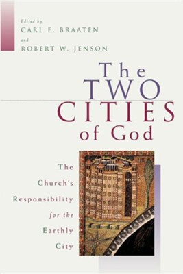 Two Cities of God  -     Edited By: Carl E. Braaten, Robert W. Jenson     By: Carl E. Braaten & Robert W. Jenson, eds.