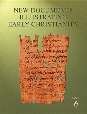 New Documents Illustrating Early Christianity Volume Six  -     By: S.R. Llewelyn