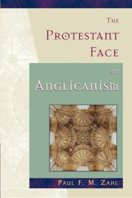 Protestant Face of Anglicanism  -     By: Paul Zahl