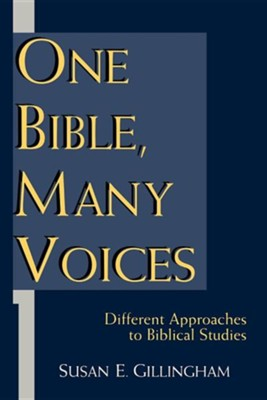 One Bible, Many Voices: Different Approaches to Biblical Studies  -     By: Susan Gillingham