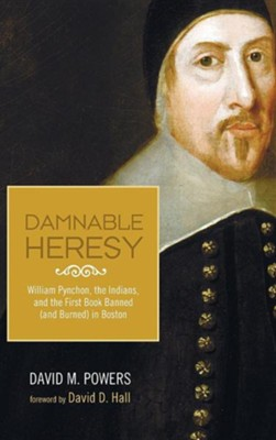 Damnable Heresy  -     By: David M. Powers