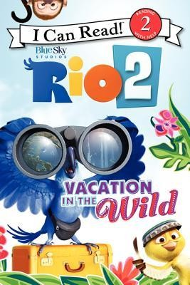 Rio 2: Vacation in the Wild  -     By: Catherine Hapka