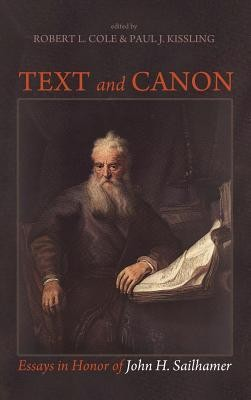 Text and Canon  -     Edited By: Robert L. Cole, Paul J. Kissling