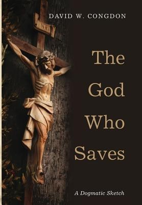 The God Who Saves  -     By: David W. Congdon