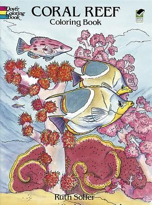 Coral Reef Coloring Book  -     By: Ruth Soffer