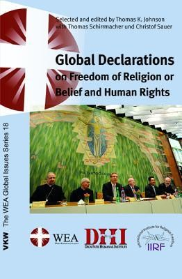 Global Declarations: on Freedom of Religion or Belief and Human Rights  -     Edited By: Thomas K. Johnson