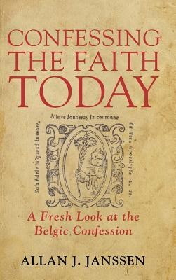 Confessing the Faith Today  -     By: Allan J. Janssen
