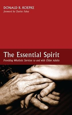 The Essential Spirit  -     By: Donald R. Koepke