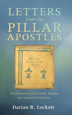 Letters from the Pillar Apostles  -     By: Darian R. Lockett