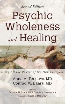 Psychic Wholeness and Healing, Second Edition  -     Edited By: Suzanne M. Baars     By: Anna A. Terruwe, Conrad W. Baars