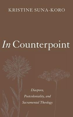 In Counterpoint  -     By: Kristine Suna-Koro
