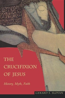 The Crucifixion of Jesus   -     By: Gerard Sloyan