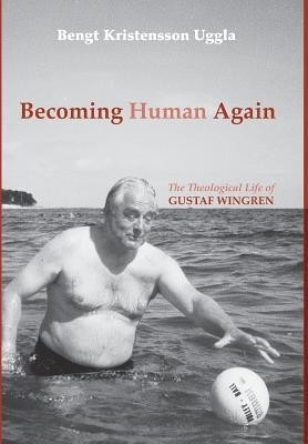 Becoming Human Again  -     By: Bengt Kristensson Uggla, Daniel M. Olson