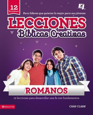 Lecciones Biblicas Creativas en Romanos: &#161Fe al Rojo Vivo!  (Creative Lessons in Romans: Faith on Fire!)  -     By: Chap Clark