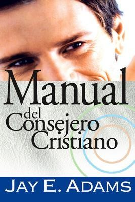 Manual del Consejero Cristiano  -     By: Jay Edward Adams