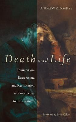Death and Life  -     By: Andrew K. Boakye, Peter Oakes