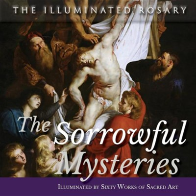 The Sorrowful Mysteries: Illuminated by Sixty Works of Sacred Art  -     Edited By: Jerry J. Windley-Daoust     By: Mark P. Daoust