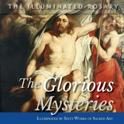 The Glorious Mysteries: Illuminated by Sixty Works of Sacred Art  -     Edited By: Jerry Windley-Daoust     By: Mark Daoust