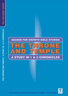 The Throne & Temple - 1 & 2 Chronicles,  Geared for Growth Bible Studies  -