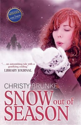 Snow Out of Season  -     By: Christy Brunke