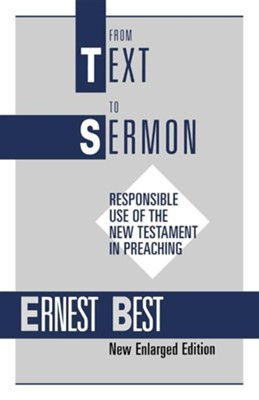 From Text to Sermon  -     By: Ernest E. Best